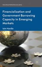 Financialization and Government Borrowing Capacity in Emerging Markets