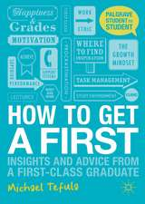 How to Get a First: Insights and Advice from a First-class Graduate