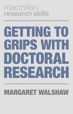 Getting to Grips with Doctoral Research