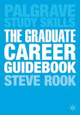 The Graduate Career Guidebook: Advice for Students and Graduates on Careers Options, Jobs, Volunteering, Applications, Interviews and Self-employment