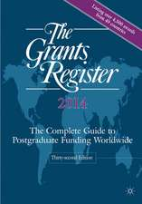 The Grants Register 2014: The Complete Guide to Postgraduate Funding Worldwide