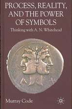 Process, Reality, and the Power of Symbols: Thinking with A.N. Whitehead