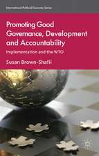 Promoting Good Governance, Development and Accountability: Implementation and the WTO
