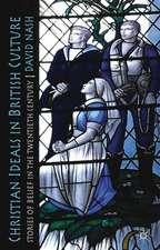 Christian Ideals in British Culture: Stories of Belief in the Twentieth Century