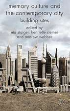 Memory Culture and the Contemporary City: Building Sites