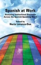 Spanish at Work: Analysing Institutional Discourse across the Spanish-Speaking World