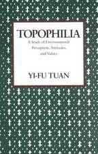 Topophilia a Study of Environmental Perception Attitutes & Values (Paper)