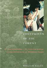 Footprints of the Forest – Ka`apor Ethnobotany′the the Historical Ecology of Plant Utilization by an Amazonian People