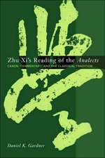Zhu Xi′s Reading of the Analects – Canon, Commentary, and the Classical Tradition