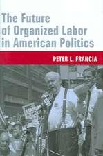 The Future of Organized Labor in American Politics