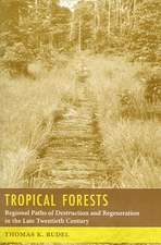 Tropical Forests – Regional Paths of Destruction and Regeneration