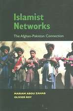 Islamist Networks – The Afghan–Pakistan Connection