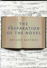 The Preparation of the Novel – Lecture Course at the College de France (1978–1979)