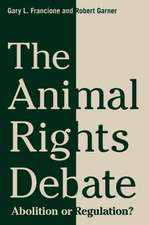 The Animal Rights Debate – Abolition or Regulation?