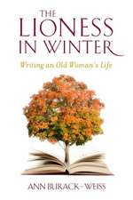 The Lioness in Winter – Writing an Old Woman`s Life