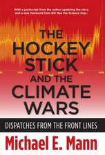 The Hockey Stick and the Climate Wars – Dispatches  from the Front Lines