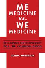 Me Medicine vs. We Medicine – Reclaiming Biotechnology for the Common Good