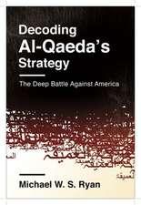 Decoding Al–Qaeda`s Strategy – The Deep Battle Against America