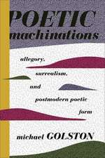 Poetic Machinations – Allegory, Surrealism, and Postmodern Poetic Form