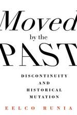 Moved by the Past – Discontinuity and Historical Mutation