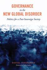 Governance in the New Global Disorder – Politics for a Post–Sovereign Society