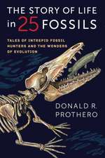 The Story of Life in 25 Fossils – Tales of Intrepid Fossil Hunters and the Wonders of Evolution