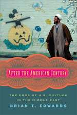After the American Century – The Ends of U.S. Culture in the Middle East