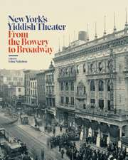 New York′s Yiddish Theater – From the Bowery to Broadway