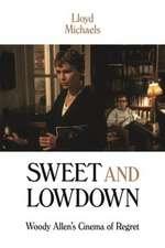 Sweet and Lowdown – Woody Allen`s Cinema of Regret