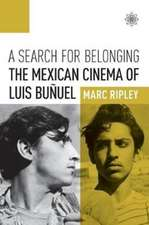 A Search for Belonging – The Mexican Cinema of Luis Buñuel