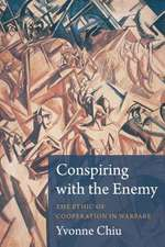 Conspiring with the Enemy – The Ethic of Cooperation in Warfare