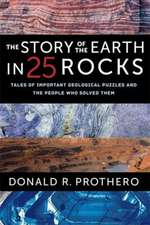 The Story of the Earth in 25 Rocks – Tales of Important Geological Puzzles and the People Who Solved Them