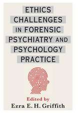 Ethics Challenges in Forensic Psychiatry and Psychology Practice