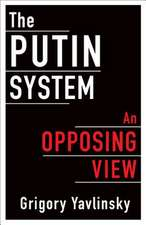 The Putin System – An Opposing View