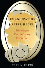 Emancipation After Hegel – Achieving a Contradictory Revolution