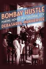Bombay Hustle – Making Movies in a Colonial City