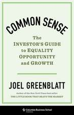 Common Sense – The Investor`s Guide to Equality, Opportunity, and Growth