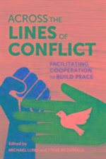Across the Lines of Conflict – Facilitating Cooperation to Build Peace