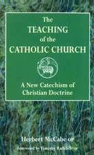 The Teaching of the Catholic Church