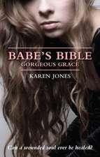 Babe's Bible:  Gorgeous Grace