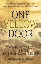 One Yellow Door: A Memoir of Love and Loss, Faith and Infidelity