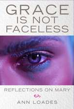 GRACE IS NOT FACELESS