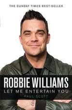 Robbie Williams:  Let Me Entertain You
