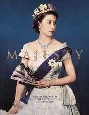 Majesty: Elizabeth II and the Royal House of Windsor