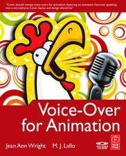 Voice-Over for Animation [With CDROM]:  The Expressive Use of Equipment, Ideas, Materials, and Processes