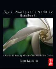 Digital Photography Best Practices and Workflow Handbook