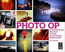 Photo OP:  52 Inspirational Projects for the Adventurous Image-Maker