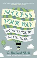 Success, Your Way: Do What You're Meant to Do