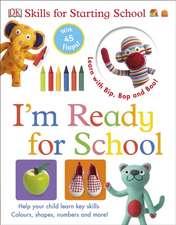 I'm Ready for School: 2-6 ani