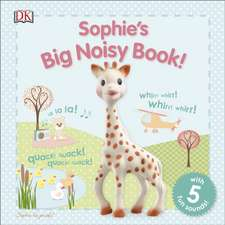 Sophie's Big Noisy Book!
